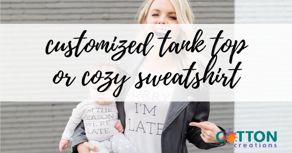 customized tank top and sweatshirt