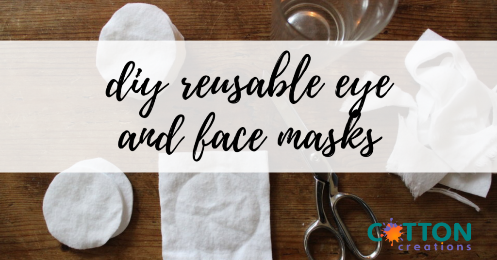diy reusable eye and face masks