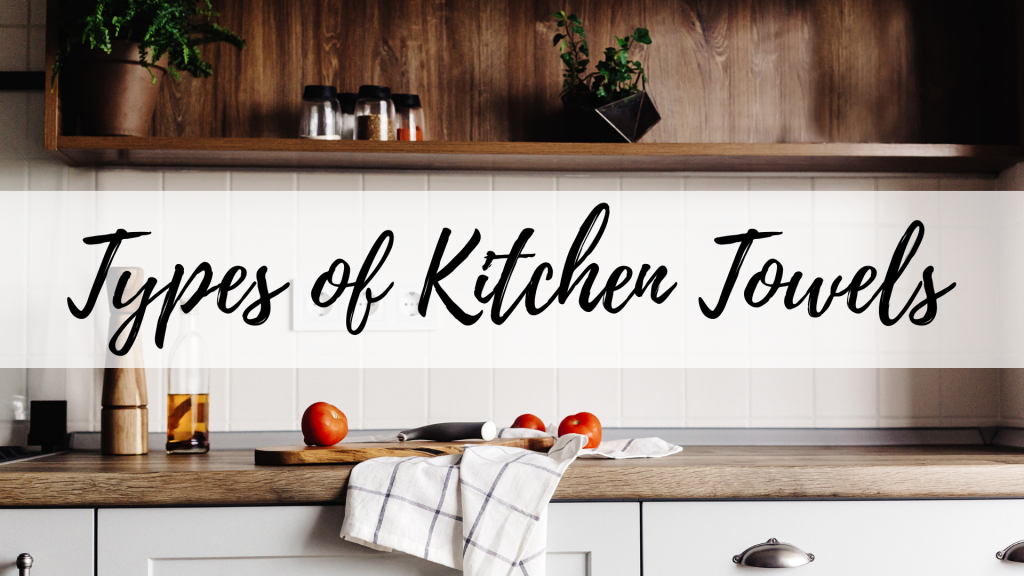 types of kitchen towels