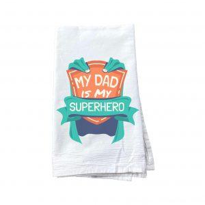 """My dad is a superhero"" tea towel"